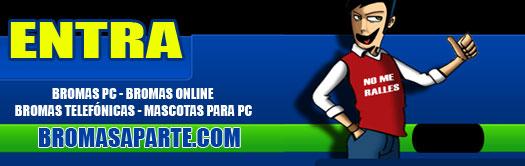 BromasAparte.com - Bromas PC - Bromas Online - Bromas Telefónicas - Mascotas PC